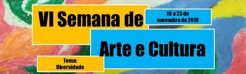 Divulgada a Programação da VI Semana de Arte e Cultura