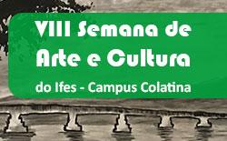 Inscrições abertas para a VIII Semana de Arte e Cultura